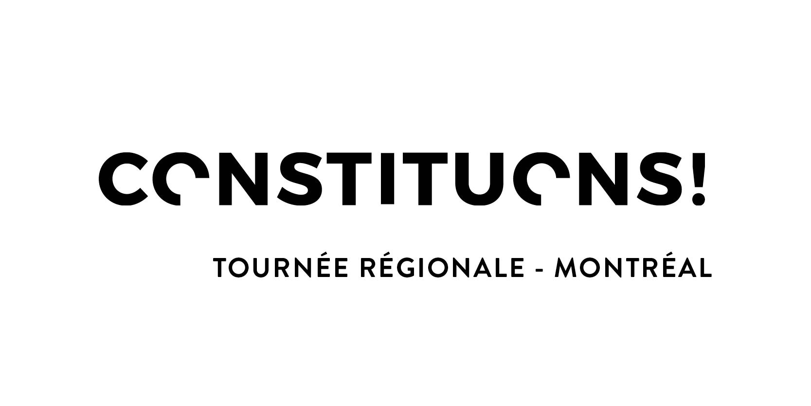 Tournée CONSTITUONS! - Montréal