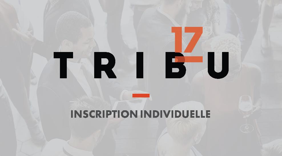 Tribu17 - Tribune d'influence (inscription individuelle)