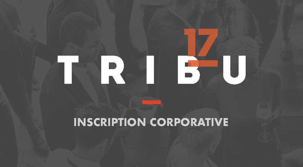 Tribu17 - Tribune d'influence (inscription corporative)