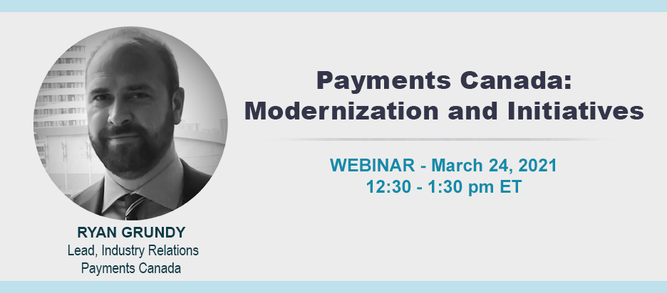 Webinar - Payments Canada: Modernization and Initiatives