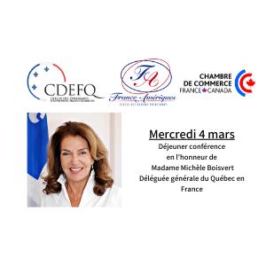 Mercredi 4 mars déjeuner en l'honneur de Madame Michèle BOISVERT, Déléguée générale du Québec en France